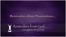 Reminders About Frustrations